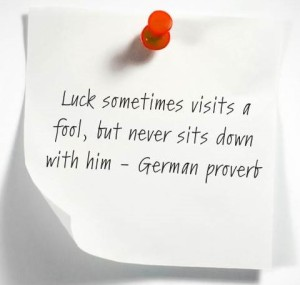 Luck German proverb